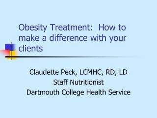 Obesity Treatment:  How to make a difference with your clients