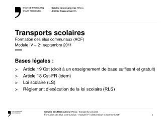 Transports scolaires Formation des élus communaux (ACF) Module IV – 21 septembre 2011 —