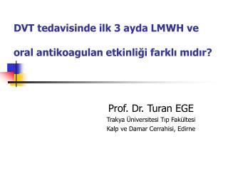 DVT tedavisinde ilk 3 ayda LMWH ve  oral antikoagulan etkinliği farklı mıdır?