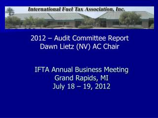 IFTA Annual Business Meeting  Grand Rapids, MI  July 18 – 19, 2012