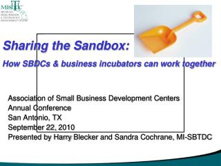 Sharing the Sandbox: How SBDCs & business incubators can work together