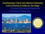 Anesthesiology Critical Care Medicine Fellowship at the University of California, San Diego     A Unique Educational Exp