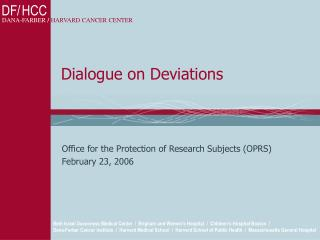 Dialogue on Deviations
