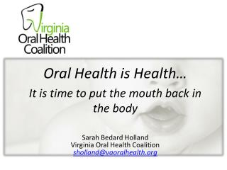 Oral Health is Health