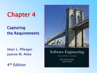 Capturing  the Requirements   Shari L. Pfleeger Joanne M. Atlee  4th Edition