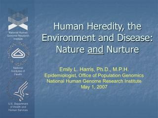 Human Heredity, the Environment and Disease: Nature  and  Nurture