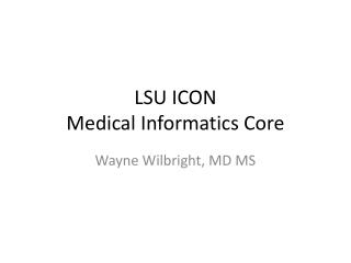 LSU ICON Medical Informatics Core