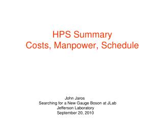HPS Summary Costs, Manpower, Schedule