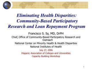 Francisco S. Sy, MD, DrPH Chief, Office of Community-Based Participatory Research and Outreach