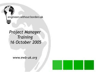 Project Manager Training   16 October 2005 ewb-uk