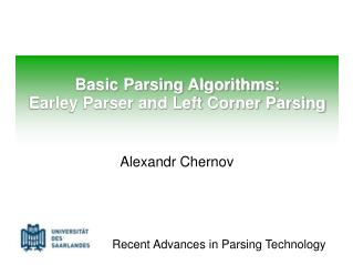 Basic Parsing Algorithms: Earley Parser and Left Corner Parsing