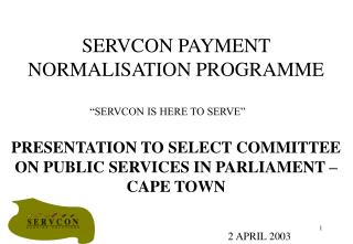 SERVCON PAYMENT NORMALISATION PROGRAMME
