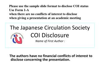 The Japanese Circulation Society COI Disclosure  Name of First Author :