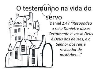 O testemunho na vida do servo