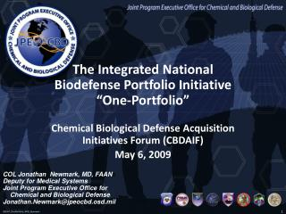 The Integrated National  Biodefense Portfolio Initiative  One-Portfolio