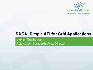 SAGA: Simple API for Grid Applications
