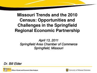 April 13, 2011 Springfield Area Chamber of Commerce Springfield, Missouri    Dr. Bill Elder