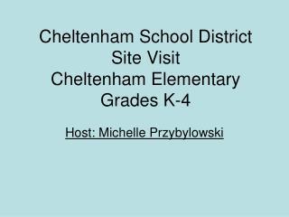 Cheltenham School District Site Visit Cheltenham Elementary Grades K-4