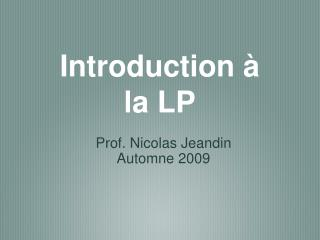 Introduction à la LP