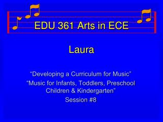 EDU 361 Arts in ECE Laura