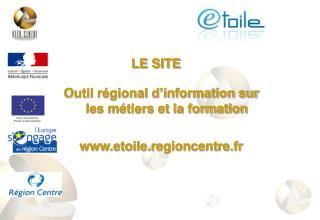 Outil régional d'information sur les métiers et la formation  etoile.regioncentre.fr