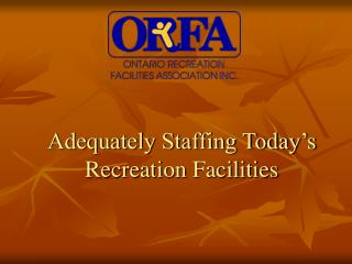 Adequately Staffing Today's  Recreation Facilities
