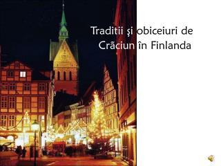 Traditii şi  obiceiuri de    Crãciun  în Finlanda