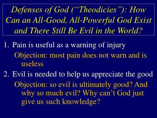 Defenses of God  Theodicies : How Can an All-Good, All-Powerful God Exist and There Still Be Evil in the World
