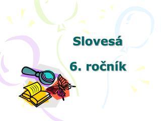 Sloves�  6. ro?n�k