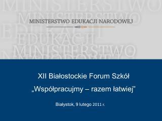 Białystok ,  9 lutego  2011 r.