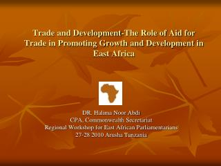 Trade and Development-The Role of Aid for Trade in Promoting Growth and Development in East Africa