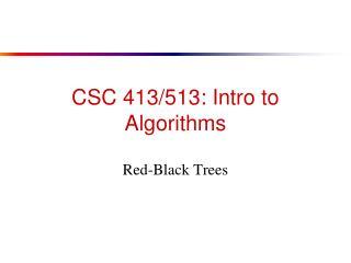 CSC 413/513: Intro to Algorithms