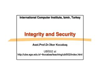 International Computer Institute, Izmir, Turkey Integrity and Security