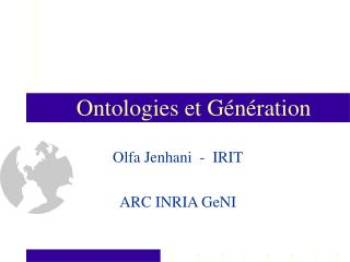 Olfa Jenhani  -  IRIT ARC INRIA GeNI