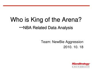 Who is King of the Arena? -- NBA Related Data Analysis