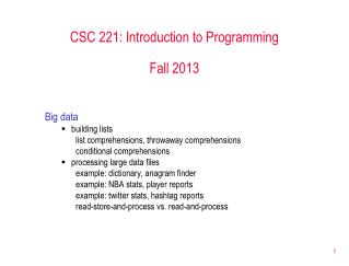 CSC 221: Introduction to Programming Fall 2013