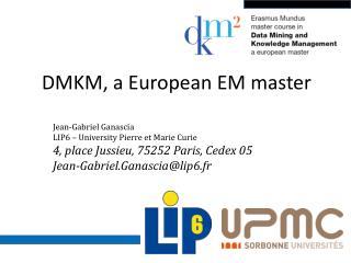 DMKM, a European EM master