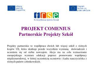 PROJEKT COMENIUS Partnerskie Projekty Szkół