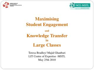 Maximising  Student Engagement  and  Knowledge Transfer  in  Large Classes
