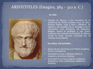 ARISTÓTELES ( Estagira , 384 – 322 a. C.)