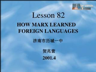 HOW MARX LEARNED  FOREIGN LANGUAGES