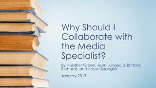 Why Should I Collaborate with the Media Specialist?