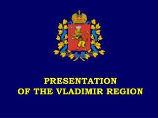 PRESENTATION OF THE VLADIMIR REGION