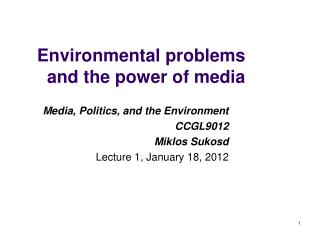 Environmental problems and the power of media