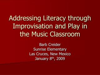 Addressing Literacy through Improvisation and Play in the Music Classroom
