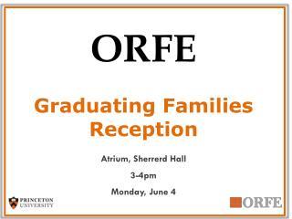 ORFE Graduating Families Reception