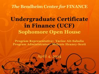 The  Bendheim Center  for  FINANCE Undergraduate Certificate