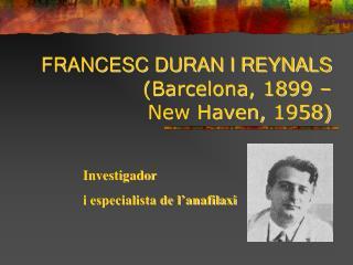 FRANCESC DURAN I REYNALS ( Barcelona, 1899 –  New Haven, 1958)