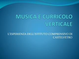MUSICA E CURRICOLO VERTICALE