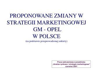 """Praca zaliczeniowa z przedmiotu """"Analiza rynkowa i strategie marketingowe"""" czerwiec'2001"""